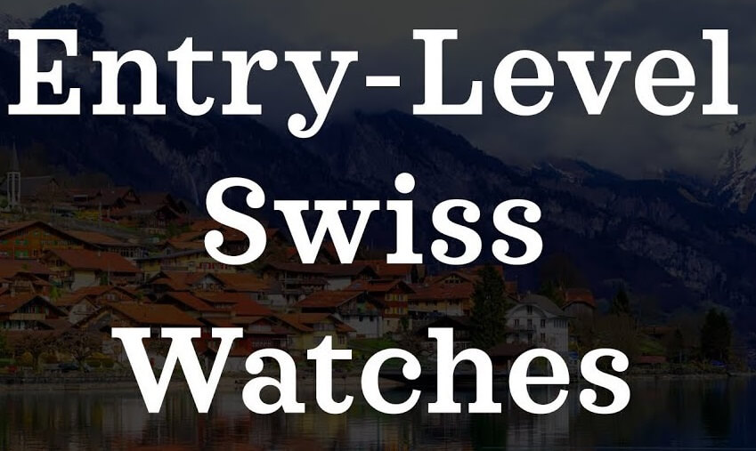 Entry-Level Luxury Swiss fake watches